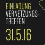 Vernetzungstreffen am 31.05.2016 im Eggerhaus