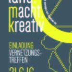 land.macht.kreativ – 2. Vernetzungstreffen Kreativschaffender aus der FUMO Region am 21.06.2016
