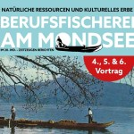 Vortragsreihe über Berufsfischerei in Mondsee geht weiter