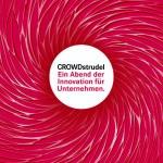 CROWDstrudel – ein Abend der Innovation für Unternehmen – 9.10.2018, 18.00 Uhr, K3 QUER.DENK.RAUM Thalgau